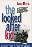 The Looked-after Kid: Memoirs from the Children's Home