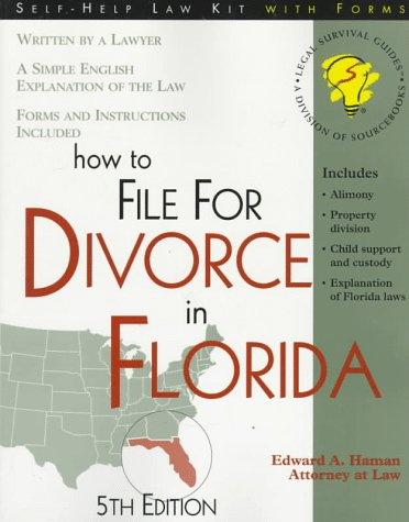 How to File for Divorce in Florida: With Forms (Self-Help Law Kit With Forms)
