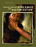 Understanding Violence and Victimization (4th Edition)