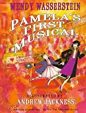 Pamela's First Musical (0786812923) by Wasserstein, Wendy