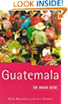 Guatemala: The Rough Guide (Rough Gui...