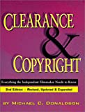 img - for Clearance and Copyright: Everything the Independent Filmmaker Needs to Know book / textbook / text book