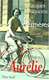 Les héritières, tome 2. Aurélie