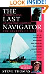 Last Navigator: A Young Man, an Ancie...