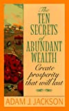 img - for The Ten Secrets of Abundant Wealth book / textbook / text book