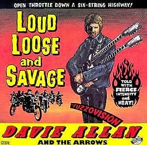 davie allan amp arrows   loud loose amp savage   amazon   music