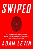 img - for Swiped: How to Protect Yourself in a World Full of Scammers, Phishers, and Identity Thieves book / textbook / text book