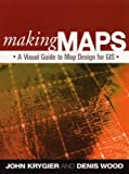 John Krygier Making Maps: A Visual Guide to Map Design for GIS