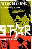 Star: How Warren Beatty Seduced America (1847378374) by Biskind, Peter