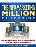THE INFO MARKETING MILLION BLUEPRINT:...