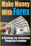 Make Money With Forex: A Strategy For...
