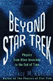 Beyond Star Trek: Physics From Alien Invasions To The End Of Time (046500637X) by Lawrence M. Krauss