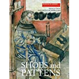 Shoes and Pattens: Finds from Medieval Excavations in London (Medieval Finds from Excavations in London)by Francis Grew