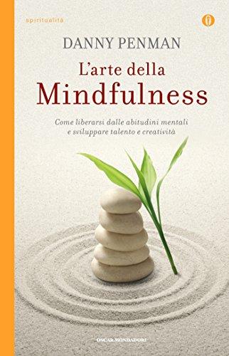 larte-della-mindfulness-come-liberarsi-dalle-abitudini-mentali-e-sviluppare-talento-e-creativita