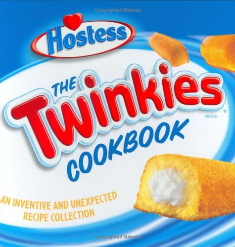 Image for The Twinkies Cookbook: An Inventive and Unexpected Recipe Collection from Hostess