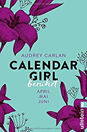 Calendar Girl - Berührt: April/Mai/Juni (Calendar Girl Quartal, Band 2)