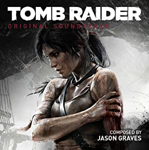 Tomb Raider [Jason Graves]