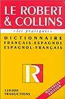 Le Robert et Collins - Dictionnaire français - espagnol - par Le Robert