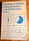 img - for Readings in Money, National Income, and Stabilization Policy (The Irwin Series in Economics) book / textbook / text book