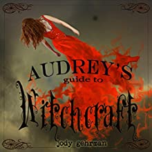 Audrey's Guide to Witchcraft, Book 1 (       UNABRIDGED) by Jody Gehrman Narrated by Natalie Duke