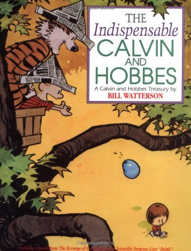 The Indispensable Calvin and Hobbes: A Calvin and Hobbes Treasury by Bill Watterson