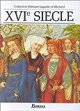 echange, troc Textes et Litterature - XVIe siècle : Les Grands Auteurs français du programme - Anthologie et Histoire littéraire