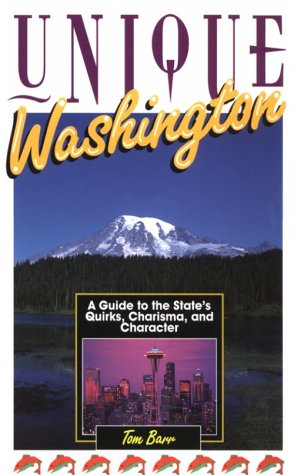 Unique Washington: A Guide to the State's Quirks, Charisma and Character (Unique Travel Series)