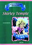 Shirley Temple (Blue Banner Biographies)