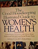 The Good Housekeeping Illustrated Guide to Women's Health (0688121160) by Good Housekeeping Institute
