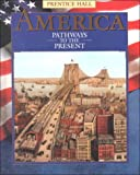 America Pathways to the Present: Pathways to the Present (0134323459) by Cayton, Andrew R. L.