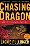 img - for Chasing the Dragon: One Woman's Struggle Against the Darkness of Hong Kong's Drug Dens book / textbook / text book
