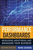 img - for By Wayne W. Eckerson Performance Dashboards: Measuring, Monitoring, and Managing Your Business (2nd Edition) book / textbook / text book