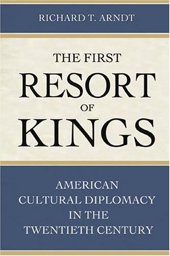 The First Resort of Kings: American Cultural Diplomacy in...