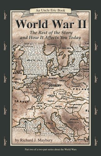 World War II: The Rest of the Story and How It Affects You Today, 1930 to September 11, 2001 (Uncle Eric Book)