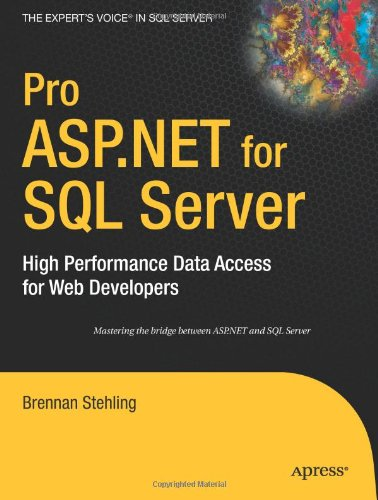 Pro ASP.NET for SQL Server: High Performance Data Access for Web Developers (Proffesional Reference Series)