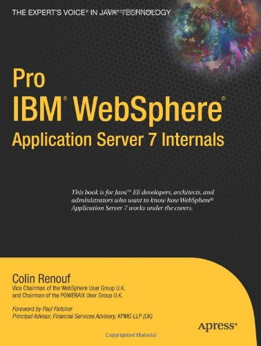 Pro (IBM) WebSphere Application Server 7 Internals (Books for Professionals by Professionals)