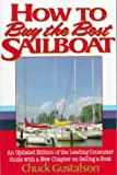 How to Buy the Best Sailboat: An Updated Edition of the Leading Consumer Guide With a New Chapter on Selling a Boat