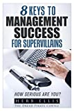 8 Keys to Management Success for Supervillains: How serious are you?