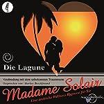 Die Lagune. Verabredung mit dem unbekannten Traummann | Madame Solair