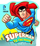 Superman to the Rescue! (DC Board Books)
