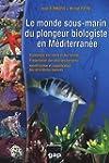 Le monde sous-marin du plongeur biolo...