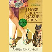 Those Pricey Thakur Girls | Anuja Chauhan