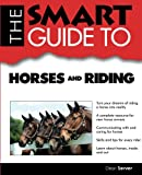 img - for The Smart Guide to Horses and Riding (Smart Guides) book / textbook / text book