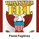This Is Your FBI: Fiesta Fugitives | Jerry Devine