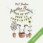 Pas de pot pour la jardiniere (Agatha Raisin enquête 3) | M. C. Beaton