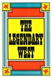 img - for The Legendary West: An Exhibit by the Friends of the Dallas Public Library book / textbook / text book