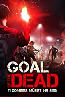 Goal of the Dead - 11 Zombies m�sst Ihr sein!