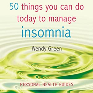 50 Things You Can Do Today to Manage Insomnia | [Wendy Green]