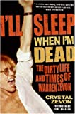 I'll Sleep When I'm Dead: The Life and Times of Warren Zevon