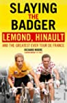 Slaying the Badger: LeMond, Hinault a...